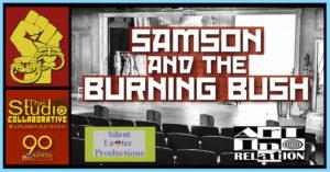 SAMSON AND THE BURNING BUSH