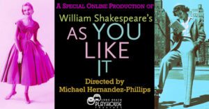 AS YOU LIKE IT - A Special Online Production