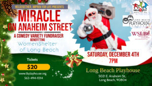 MIRACLE ON ANAHEIM STREET A Comedy Variety Fundraiser